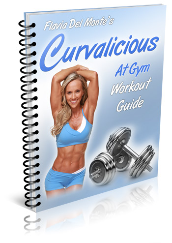 Flavia Del Monte's Curvalicious Gym Workout Manual